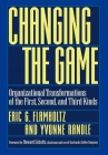 Changing the Game: Organizational Transformations of the First, Second, and Third Kinds Cover Image
