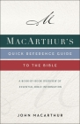 Macarthur's Quick Reference Guide to the Bible: A Book-By-Book Overview of Essential Bible Information Cover Image