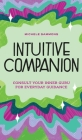 Intuitive Companion: Consult Your Inner Guru for Everyday Guidance Cover Image