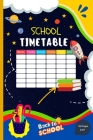 School Timetable: Middle-school / High-school Student Classroom Weekly Planner With To-Do List, Goals and Projects Cover Image