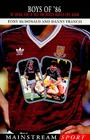 Boys Of '86: The Untold Story of West Ham United's Greatest-Ever Season Cover Image