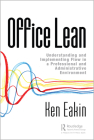 Office Lean: Understanding and Implementing Flow in a Professional and Administrative Environment Cover Image
