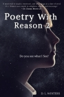 Poetry With Reason 2: Do You See What I See? Cover Image