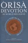 Òrìsà Devotion as World Religion: The Globalization of Yorùbá Religious Culture Cover Image