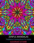 Zenful Mandalas: Meditative Coloring Book For Adults Cover Image