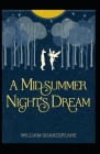 A Midsummer Night's Dream: William Shakespeare ( Shakespeare Dramas & Plays, Classics, Literature) [Annotated] Cover Image
