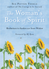 The Woman's Book of Spirit: Meditations to Awaken Our Inner Wisdom Cover Image