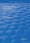 Controlled Release Technologies: Methods, Theory, and Applications (Routledge Revivals #1) Cover Image