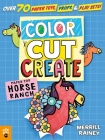 Color, Cut, Create Play Sets: Horse Ranch Cover Image