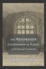 The Westminster Confession of Faith with Pastoral Comments Cover Image