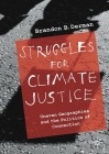 Struggles for Climate Justice: Uneven Geographies and the Politics of Connection Cover Image