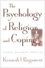 The Psychology of Religion and Coping: Theory, Research, Practice Cover Image