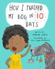 How I Trained My Dog in Ten Days Cover Image