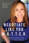 Negotiate Like YOU M.A.T.T.E.R.: The Sure Fire Method to Step Up and Win Cover Image