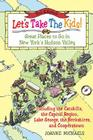 Let's Take The Kids!, 3rd Edition: Great Places to Go in New York's Hudson Valley Cover Image