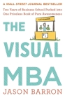 The Visual MBA: Two Years of Business School Packed into One Priceless Book of Pure Awesomeness Cover Image