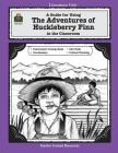 A Guide for Using the Adventures of Huckleberry Finn in the Classroom (Literature Units) Cover Image