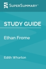 Study Guide: Ethan Frome by Edith Wharton (SuperSummary) Cover Image
