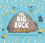 The Big Rock: A Tale of Wisdom Told in English and Chinese Cover Image