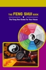 The Feng Shui Book: The Feng Shui Guide For Your House: The Feng Shui House Book Cover Image