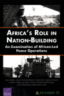 Africa's Role in Nation-Building: An Examination of African-Led Peace Operations Cover Image
