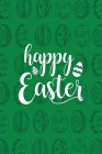 Happy Easter Notebook, Blank Write-in Journal, Dotted Lines, Wide Ruled, Medium (A5) 6 x 9 In (Green) Cover Image