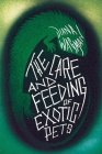 The Care and Feeding of Exotic Pets Cover Image