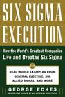 Six SIGMA Execution: How the World's Greatest Companies Live and Breathe Six SIGMA Cover Image