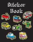Sticker Book: Cute Vehicle Transportation Blank Sticker Book for Kids Collection Notebook Page Size 8x10 Inches 80 Pages Children Fa Cover Image