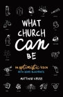 What Church Can Be: An Optimistic Vision Cover Image