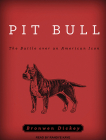 Pit Bull: The Battle Over an American Icon Cover Image