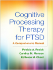 Cognitive Processing Therapy for PTSD: A Comprehensive Manual Cover Image