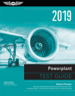 Powerplant Test Guide 2019: Pass Your Test and Know What Is Essential to Become a Safe, Competent Amt from the Most Trusted Source in Aviation Tra (Fast-Track Test Guides) Cover Image