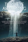Third Eye Awakening: Beginner's Guide to Understand How to Open Your Third Eye, Increase Abundance, and Expanding Your Mind, Including Guid Cover Image