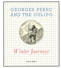 Georges Perec and the Oulipo: Winter Journeys Cover Image
