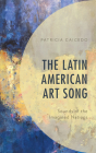 The Latin American Art Song: Sounds of the Imagined Nations Cover Image