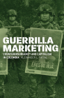 Guerrilla Marketing: Counterinsurgency and Capitalism in Colombia (Chicago Studies in Practices of Meaning) Cover Image