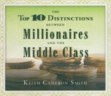 The Top 10 Distinctions Between Millionaires and the Middle Class Cover Image