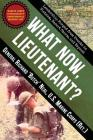 What Now, Lieutenant?: Leadership Forged from Events in Vietnam, Desert Storm and Beyond Cover Image
