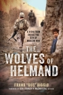 The Wolves of Helmand: A View from Inside the Den of Modern War Cover Image