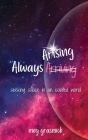 Always Arising: Seeking Solace in an Isolated World Cover Image
