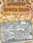 monster truck yard: Get Ready To Have Fun coloring A great Monster Truck Coloring Book (Original Artist Designs, High Resolution) Cover Image