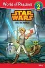 World of Reading Star Wars Use The Force!: Level 2 Cover Image