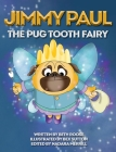 Jimmy Paul The Pug Tooth Fairy Cover Image