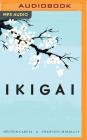 Ikigai: Los Secretos de Japón Para Una Vida Larga Y Feliz Cover Image