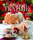 Christmas Teatime: Celebrating the Holiday with Afternoon Tea Cover Image