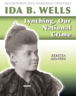 Ida B. Wells: Lynching, Our National Crime Cover Image