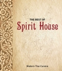 The Best of Spirit House: Modern Thai Cuisine Cover Image