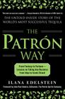 The Patron Way: From Fantasy to Fortune - Lessons on Taking Any Business from Idea to Iconic Brand: From Fantasy to Fortune - Lessons on Taking Any Bu Cover Image