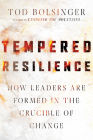 Tempered Resilience: How Leaders Are Formed in the Crucible of Change Cover Image